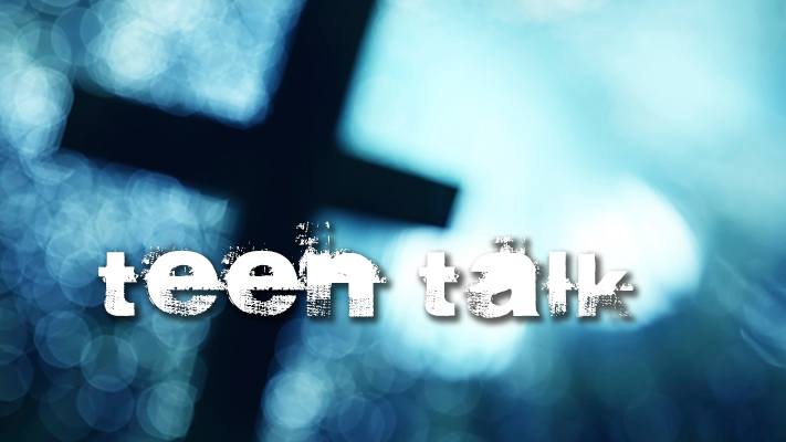 Teen Talk: Jesus is our home
